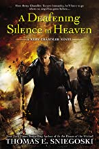 A Deafening Silence In Heaven (A Remy Chandler Novel Book 7)
