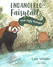 The Ugly Kitten: A Retelling of the Classic Fairytale The Ugly Duckling (Endangered Fairytails) (English Edition)