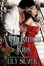 A Christmas Kiss: The Paid Companion's Story (A Dark Hero Christmas Book 3)