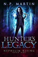 Hunter's Legacy (Nephilim Rising Book 1) Kindle Edition