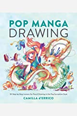 Pop Manga Drawing: 30 Step-by-Step Lessons for Pencil Drawing in the Pop Surrealism Style Kindle Edition