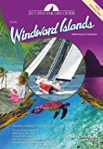 The 2017-2018 Sailors Guide to the Windward Islands