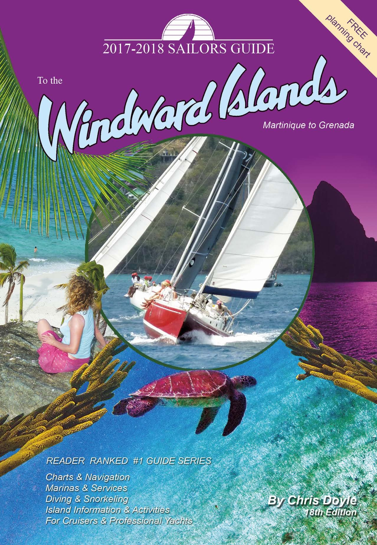 The 2017-2018 Sailors Guide To The Windward Islands: Martinique To Grenada