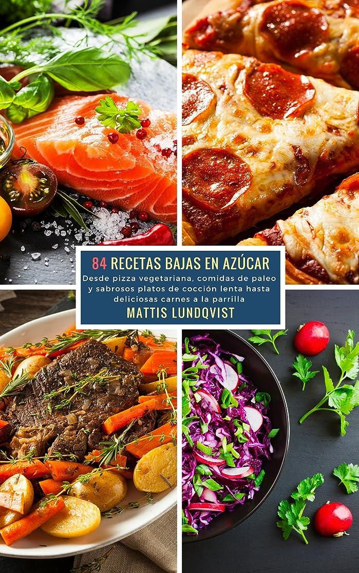 84 Recetas Bajas en Azúcar: Desde pizza vegetariana, comidas de paleo y sabrosos platos de cocción lenta hasta deliciosas carnes a la parilla (Spanish Edition)