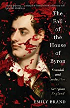 Scaricare Libri The Fall of the House of Byron: Scandal and Seduction in Georgian England (English Edition) PDF