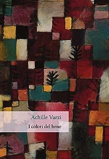 I colori del bene (Italian Edition)