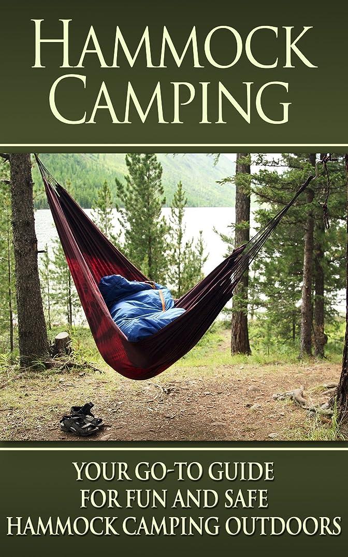 自由発行する葉Hammock Camping: Your Go-To guide for Fun and Safe Camping Outdoors! (Hammock Camping, Ultralight Hammocks, Camping with Hammock Tips) (English Edition)