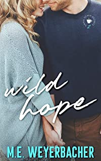 Wild Hope: Inspirational Small Town Romance (Small Town Secrets Book 2)