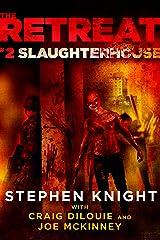 The Retreat #2: Slaughterhouse Kindle Edition