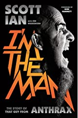 I'm the Man: The Story of That Guy from Anthrax (English Edition) eBook Kindle