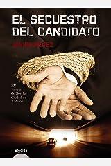 El secuestro del candidato (ALGAIDA LITERARIA - PREMIO DE NOVELA CIUDAD DE BADAJOZ) Versión Kindle