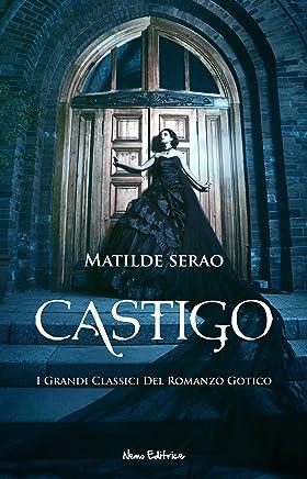 Castigo: I grandi classici del romanzo gotico (Il rosso, il nero... e il gotico)