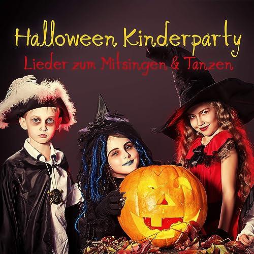 Halloween Kinderparty (Lieder zum Mitsingen und Tanzen)