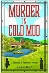 Murder in Cold Mud (Churchill and Pemberley Series Book 2) (Churchill and Pemberley Cozy Mystery Series) Kindle Edition
