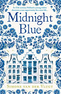 Midnight Blue: A gripping historical novel about the birth of Delft pottery, set in the Dutch Golden Age (English Edition)