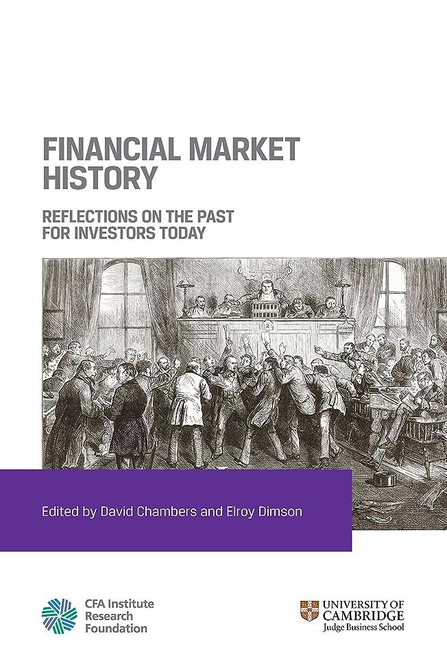 ネコシミュレートする許可するFinancial Market History: Reflections on the Past for Investors Today (English Edition)
