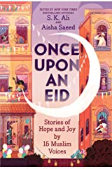 Once Upon an Eid: Stories of Hope and Joy by 15 Muslim Voices Kindle Edition