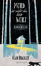 Flavia de Luce 8 - Mord ist nicht das letzte Wort: Roman (German Edition)