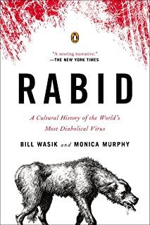 Rabid: A Cultural History of the World`s Most Diabolical Virus