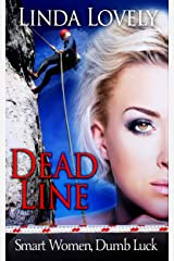 Dead Line (Smart Women, Dumb Luck Book 1) Kindle Edition