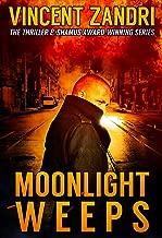 Moonlight Weeps: (A Dick Moonlight PI Thriller Book 8)
