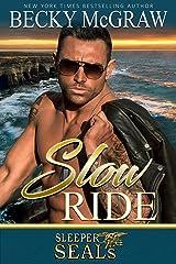 Slow Ride: Sleeper SEALs Book 2 Kindle Edition