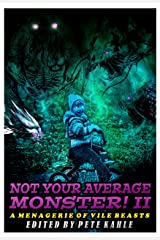 Not Your Average Monster, Vol. 2: A Menagerie of Vile Beasts Kindle Edition