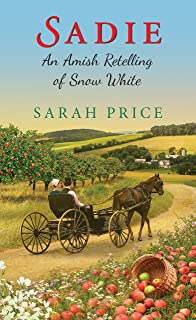 Sadie: An Amish Retelling of Snow White (An Amish Fairytale Book 3)