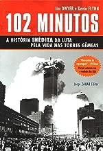 102 Minutos: a História Inédita da Luta Pela Vida nas Torres Gêmeas