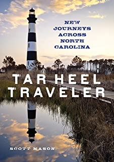 Tar Heel Traveler: New Journeys Across North Carolina