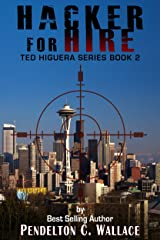 Hacker For Hire (Ted Higuera Series Book 2) Kindle Edition