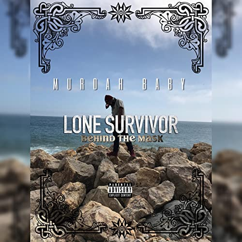 Lone Survivor (Behind the Mask) [Explicit] by Murdah Baby on