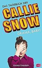 Das Tagebuch der Callie Snow - Drama, Baby! (Die Callie Snow-Reihe 2) (German Edition)