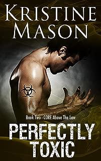 Perfectly Toxic (Book 2 C.O.R.E. Above the Law) (C.O.R.E. Series)