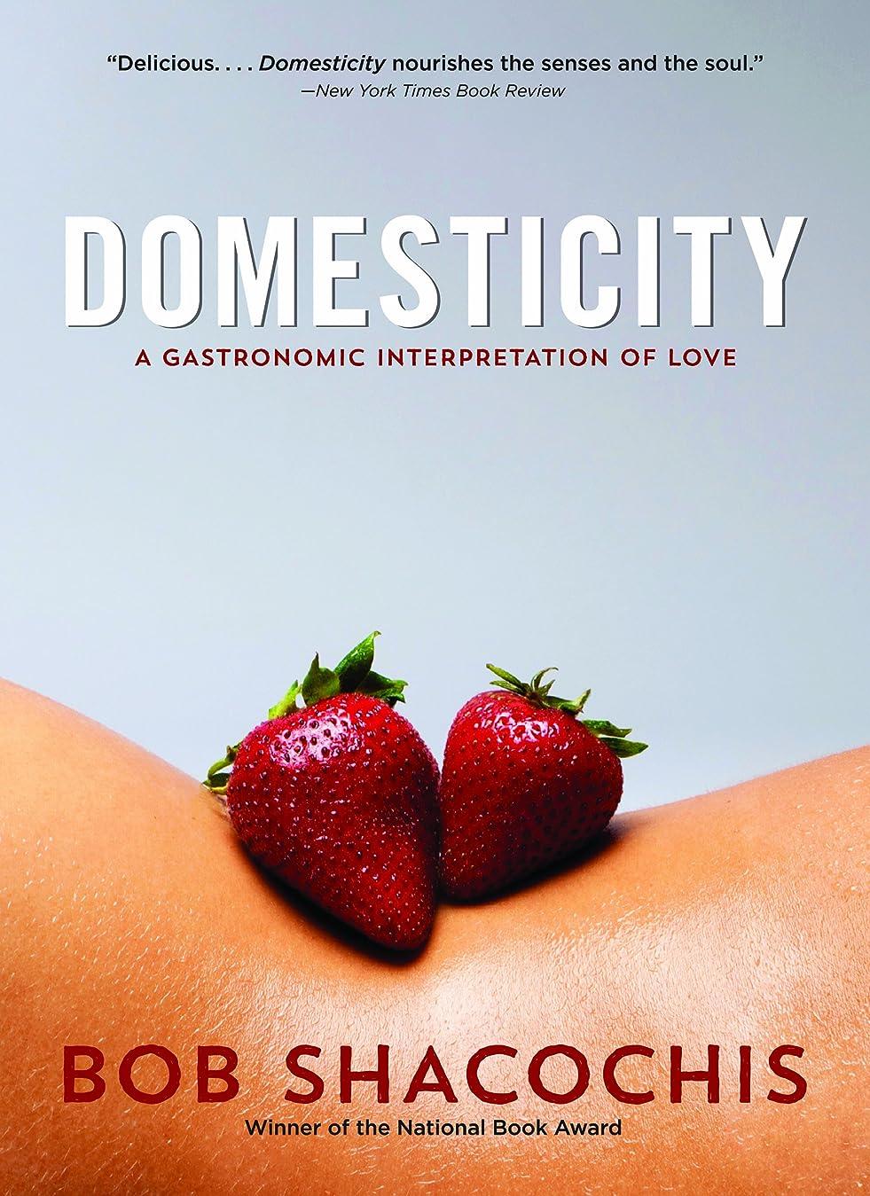 ムスタチオ認可冗談でDomesticity: A Gastronomic Interpretation of Love (English Edition)