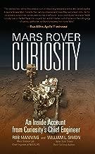 Mars Rover Curiosity: An Inside Account from Curiosity's Chief Engineer (English Edition)