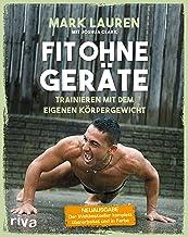 Fit ohne Geräte: Trainieren mit dem eigenen Körpergewicht – Der Weltbestseller komplett überarbeitet und in Farbe (German Edition)