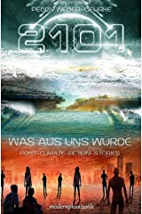 2101 - Was aus uns wurde: Post-Climate-Fiction-Stories Kindle Ausgabe