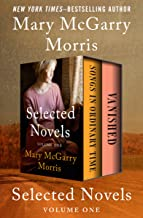 Selected Novels Volume One: Songs in Ordinary Time and Vanished