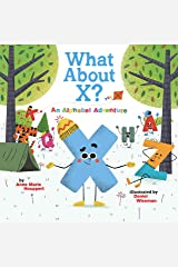 What About X? An Alphabet Adventure Kindle Edition
