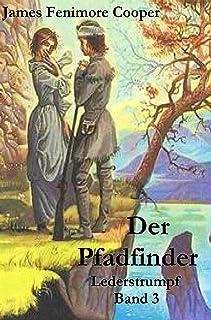 Der Pfadfinder (illustrierte Originalausgabe) (Lederstrumpf 3) (German Edition)