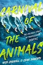 The Carnival of the Animals: The Unlikely Story of Professional Surfing