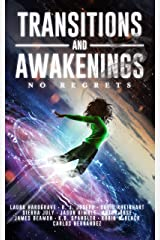 Transitions and Awakenings: No Regrets Kindle Edition