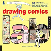 Drawing Comics Lab: 52 Exercises on Characters, Panels, Storytelling, Publishing & Professional Practices (Lab Series)