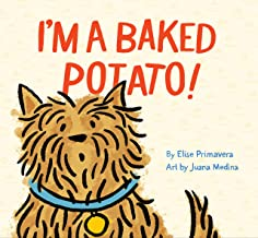 I'm a Baked Potato!: (Funny Children s Book About a Pet Dog, Puppy Story)