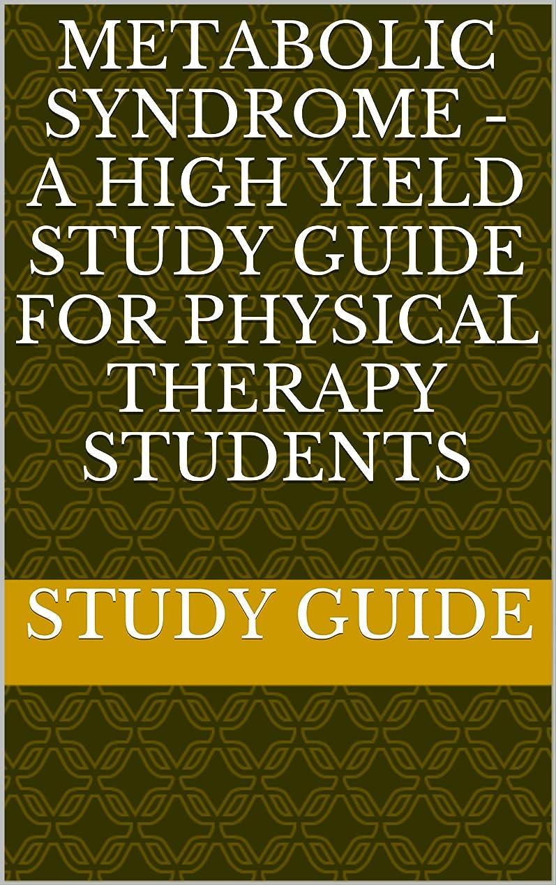 道に迷いました黒人誰もMetabolic Syndrome - A High Yield Study Guide For Physical Therapy Students (English Edition)