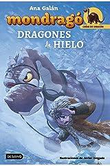 Mondragó. Dragones de hielo: Ilustraciones de Javier Delgado (Crías de Dragón) (Spanish Edition) Kindle Edition
