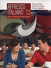 Affresco italiano C2. Corso di lingua italiana per stranieri (Italian Edition)