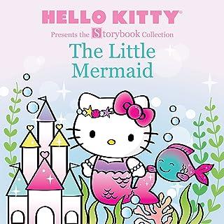 2f2b8e0c6 Hello Kitty Presents the Storybook Collection: The Little Mermaid (Hello  Kitty Storybook)