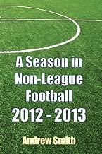 A Season in Non-League Football 2012-2013